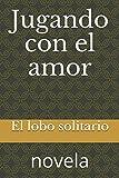 Jugando con el amor: novela (002)