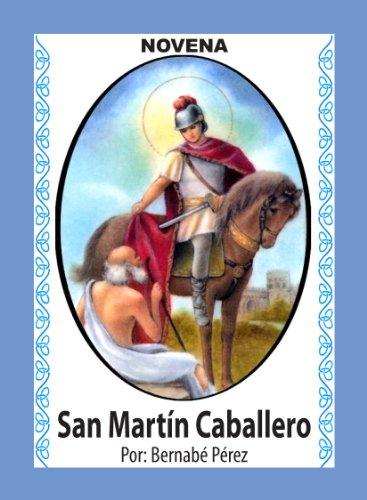 Novena De San Martín Caballero Para Asuntos De Dinero En Negocio, Hogar Y Empleo (Corazón Renovado nº 35)