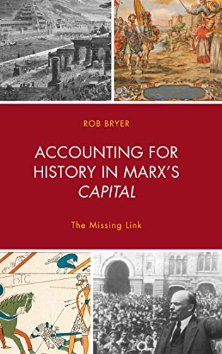 Accounting for History in Marx's Capital: The Missing Link (Heterodox Studies in the Critique of Political Economy) (English Edition)