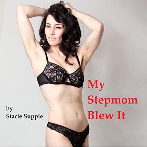My Stepmom Blew It audiobook cover art