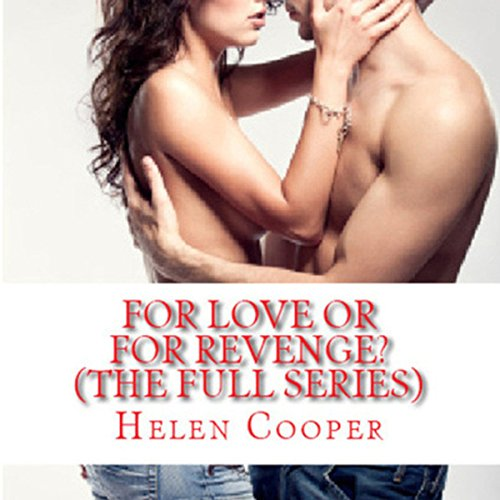 For Love or for Revenge: The Full Series audiobook cover art