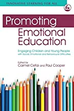 Promoting Emotional Education: Engaging Children and Young People with Social, Emotional and Behavioural Difficulties (Inn...