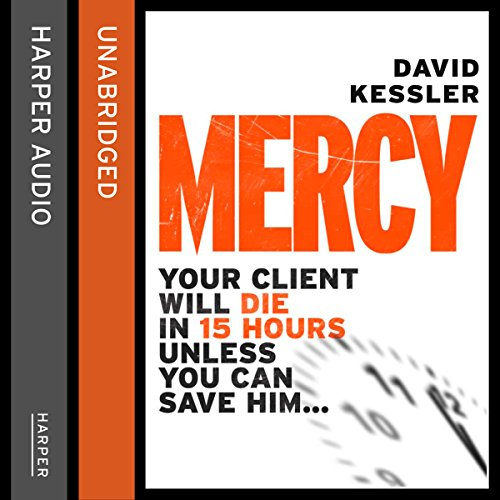 Mercy                   By:                                                                                                                                 David Kessler                               Narrated by:                                                                                                                                 William Hope                      Length: 11 hrs and 46 mins     Not rated yet     Overall 0.0