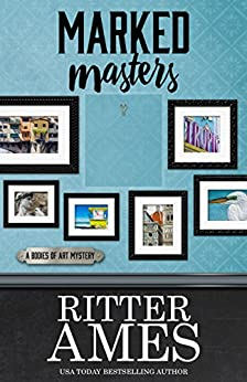Marked Masters (A Bodies of Art Mystery Book 2) by [Ritter Ames]