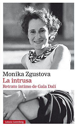 La intrusa. Retrato íntimo de Gala Dalí (Narrativa)