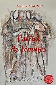 Collier de femmes par Martine Magnin
