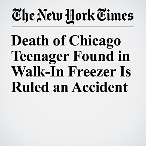 Death of Chicago Teenager Found in Walk-In Freezer Is Ruled an Accident copertina