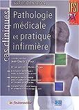 Pathologie médicale et pratique infirmière - Cahier d'exercices