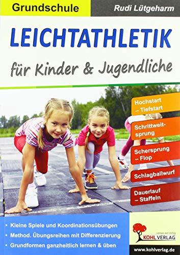 Leichtathletik für Kinder & Jugendliche / Grundschule: Stundenbilder für die Grundschule