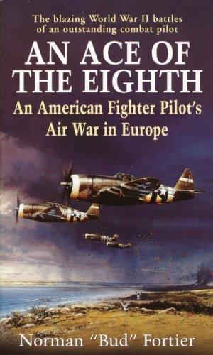 An Ace of the Eighth: An American Fighter Pilot's Air War in Europe (English Edition)