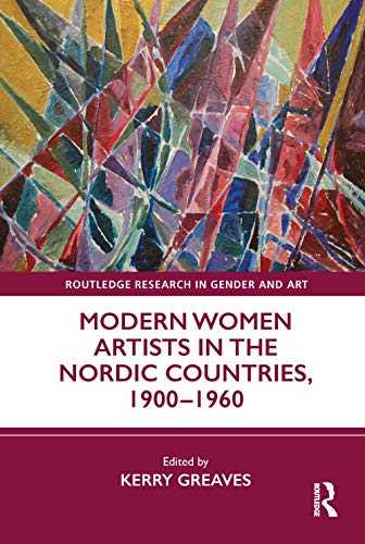 Modern Women Artists in the Nordic Countries, 1900-1960 (Routledge Research in Gender and Art)