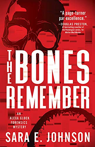 The Bones Remember (Alexa Glock Forensics Mysteries Book 2) by [Sara E. Johnson]