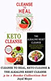CLEANSE TO HEAL, KETO CLEANSE & THE ALKALINE RESET CLEANSE: 3 in 1 Collection Set (English Edition)
