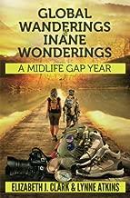 Global Wanderings & Inane Wonderings: A Midlife Gap Year