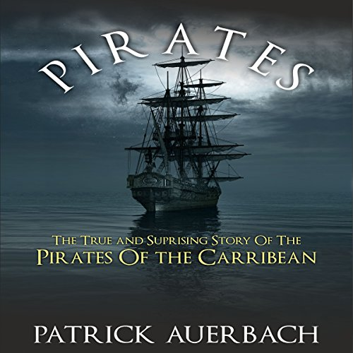 Pirates: The True and Surprising Story of the Pirates of the Caribbean audiobook cover art