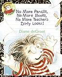 No More Pencils No More Books No More Teacher's Dirty Looks![NO MORE PENCILS NO MORE BKS NO][Paperback]
