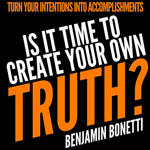Is It Time to Create Your Own Truth? audiobook cover art