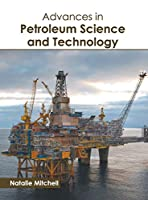 Advances in Petroleum Science and Technology