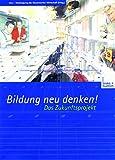 Vereinigung der Bayerischen Wirtschaft: Bildung neu denken! Das Zukunftsprojekt