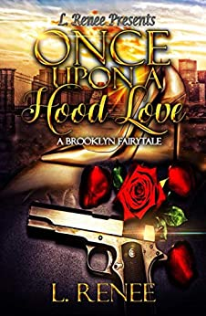 Once Upon A Hood Love : A Brooklyn Fairytale by [L. Renee]