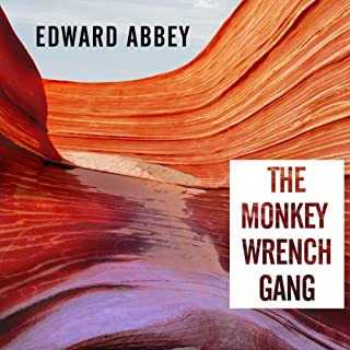The Monkey Wrench Gang                   By:                                                                                                                                 Edward Abbey                               Narrated by:                                                                                                                                 Michael Kramer                      Length: 16 hrs and 41 mins     964 ratings     Overall 4.5