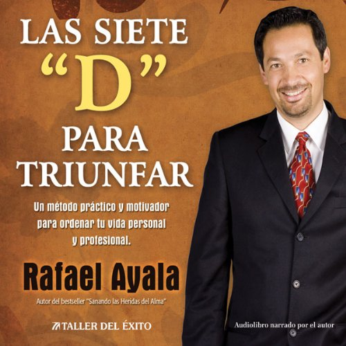 Las 7 Ds para Triunfar [The 7 Ds of Success] audiobook cover art