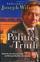 The Politics of Truth: Inside the Lies that Led to War and Betrayed My Wife's CIA Identity: A Diplomat's Memoir
