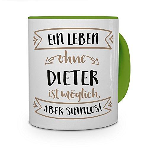 printplanet® Tasse mit Namen Dieter - Motiv Sinnlos - Namenstasse, Kaffeebecher, Mug, Becher, Kaffeetasse - Farbe Grün