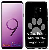 A True Friend Leaves Paw Prints On Your Heart Black For Samsung Galaxy S9 2018 Case Cover by Atomic Market