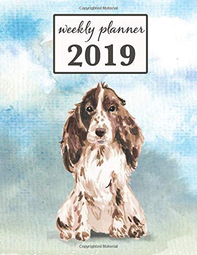 2019 Weekly Planner: Cocker Spaniel Dog - 12 Month Weekly Habit Tracker School Calendar Diary and Homework Organizer (Dog 2019 Weekly Calendar)