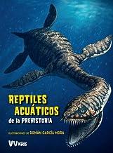 REPTILES ACUATICOS DE LA PREHISTORIA (VVKIDS) (VVKIDS LIBROS DE DINOSAURIOS) (Spanish Edition)