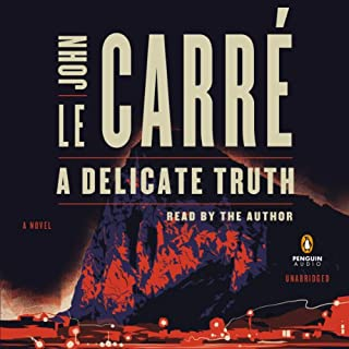 A Delicate Truth     A Novel              By:                                                                                                                                 John le Carré                               Narrated by:                                                                                                                                 John le Carré                      Length: 10 hrs and 31 mins     655 ratings     Overall 4.3