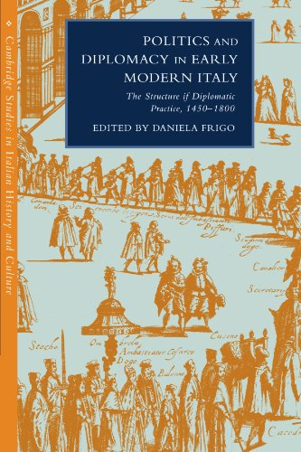 Politics and Diplomacy in Early Modern Italy: The Structure of Diplomatic Practice, 1450-1800