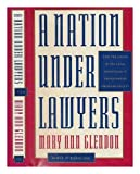 A Nation Under Lawyers: How the Crisis in the Legal Profession Is Transforming American Society