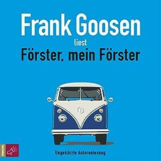 Förster, mein Förster                   Autor:                                                                                                                                 Frank Goosen                               Sprecher:                                                                                                                                 Frank Goosen                      Spieldauer: 6 Std. und 12 Min.     174 Bewertungen     Gesamt 4,3
