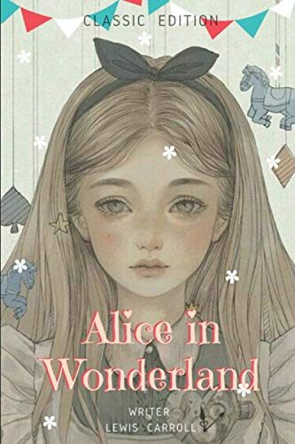Alice in Wonderland: With original illustrations