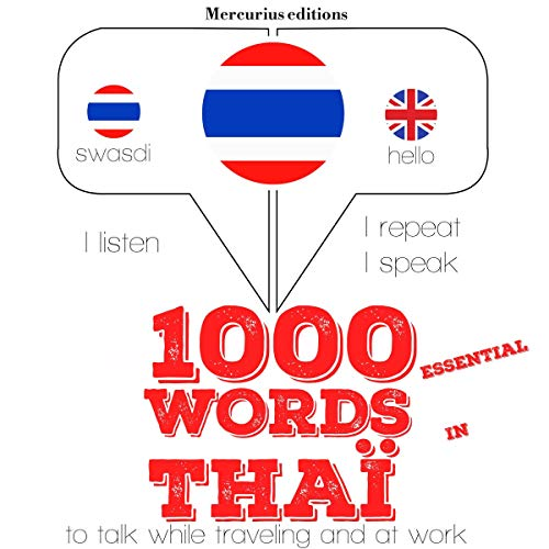 1000 essential words in Thai     I Listen. I Repeat. I Speak.              By:                                                                                                                                 J. M. Gardner                               Narrated by:                                                                                                                                 Katie,                                                                                        Rungsima                      Length: 2 hrs and 38 mins     Not rated yet     Overall 0.0