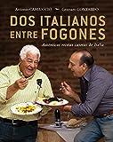 Dos italianos entre fogones: Auténticas recetas caseras de Italia (Sabores) (Spanish Edition)