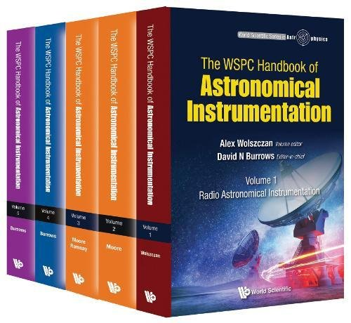 Wspc Handbook of Astronomical Instrumentation, the (in 5 Volumes) (World Scientific Astrophysics)
