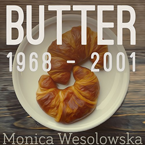 Butter, 1968-2001 audiobook cover art