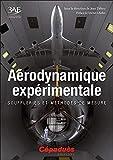 Aérodynamique expérimentale. Souffleries et méthodes de mesure