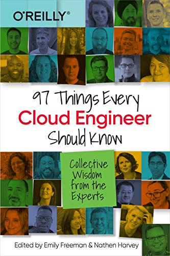 97 Things Every Cloud Engineer Should Know: Collective Wisdom from the Experts (English Edition)