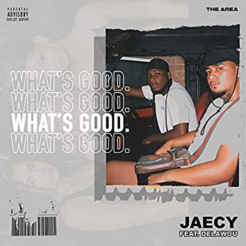 WHAT'S GOOD (feat. Delawou)
