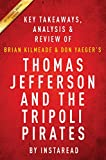 Summary of Thomas Jefferson and the Tripoli Pirates: by Brian Kilmeade and Don Yaeger | Includes Analysis