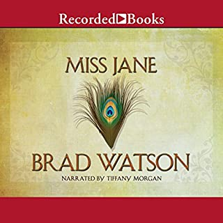 Miss Jane     A Novel              By:                                                                                                                                 Brad Watson                               Narrated by:                                                                                                                                 Tiffany Morgan                      Length: 9 hrs and 11 mins     68 ratings     Overall 4.2