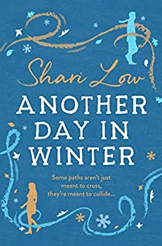 Another Day in Winter: An emotional, heart-warming read to curl up with in 2019! (A Winter Day Book Book 2) by [Shari Low]