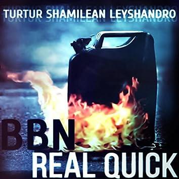 Real Quick (feat. TurTur, Shamilean & Leyshandro)