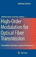 High-Order Modulation for Optical Fiber Transmission (Springer Series in Optical Sciences (143))