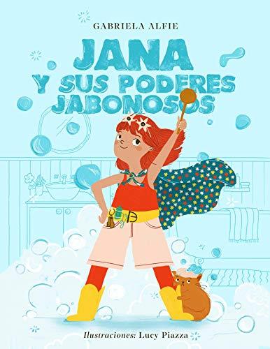 Jana y sus poderes jabonosos