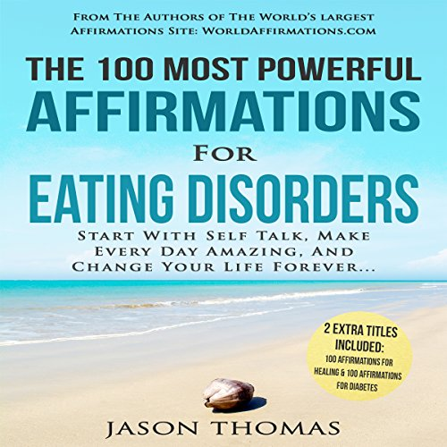 The 100 Most Powerful Affirmations for Eating Disorders audiobook cover art